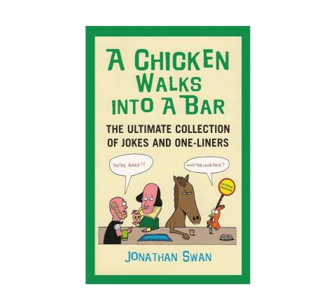 A Chicken Walks Into a Bar - Joke & One Liners Book